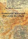 Probouzení Moravanů. Moravská mytologie