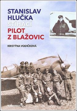 Stanislav Hlučka - stíhací pilot z Blažovic obálka knihy