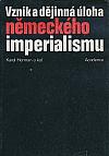 Vznik a dějinná úloha německého imperialismu. Od 70. let 19. století do současnosti