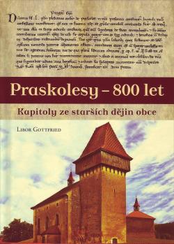 Praskolesy - 800 let: Kapitoly ze starších dějin obce
