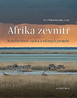 Afrika zevnitř: Kontinentem sucha a věčných proměn obálka knihy