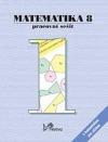Matematika 8 - Pracovní sešit 1 s komentářem pro učitele