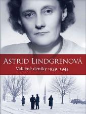Astrid Lindgrenová - Válečné deníky 1939-1945