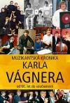Muzikantská kronika Karla Vágnera - od 60. let do současnosti