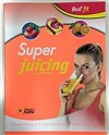 Super juicing - Buď fit