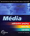 Média - Základní pojmy, návrhy, výroba