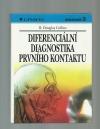 Diferenciální diagnostika prvního kontaktu