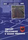 150 let železnice v České Třebové