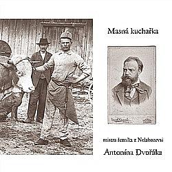 Masná kuchařka mistra řezníka z Nelahozevsi Antonína Dvořáka obálka knihy