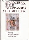 Staročeská Bible drážďanská a olomoucká: II. Epištoly, Skutky apoštolů, Apokalypsa