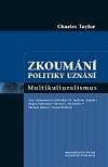 Zkoumání politiky uznání: multikulturalismus