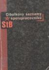 Cibulkovy seznamy spolupracovníků StB