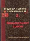 Cibulkovy seznamy spolupracovníků StB 2 - Organizovaný zločin