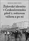 Židovské identity v Československu před 2. světovou válkou a po ní