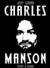 Charles Manson: Život a doba