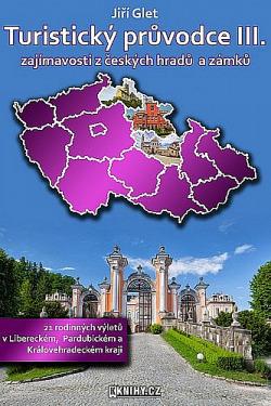 Turistický průvodce III. zajímavosti z českých hradů a zámků