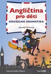 Angličtina pro děti : kouzelná gramatika