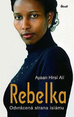 Rebelka - Odvrácená strana islámu obálka knihy