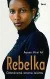 Rebelka - Odvrácená strana islámu
