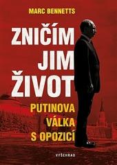 Zničím jim život - Putinova válka s opozicí obálka knihy