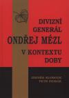 Divizní generál Ondřej Mézl v kontextu doby