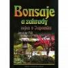 Bonsaje a zahrady nejen v Japonsku