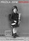 Přežila jsem Hitlera. Mladá žena v Berlíně 1940–1945