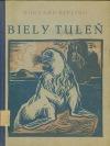 Biely tuleň : (Dve rozprávky z Knihy džunglí)