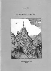 Podzemní Praha : soupis podzemních objektů hlavního města a vybraná bibliografie