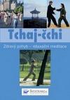 Tchaj-čchi zdravý pohyb - relaxační meditace