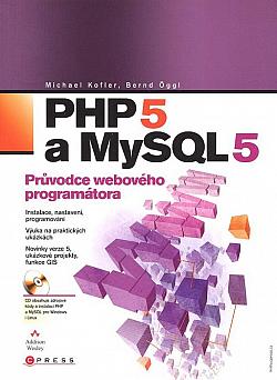 PHP 5 a MySQL 5 - Průvodce webového programátora obálka knihy