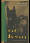 Král Šumavy (román a literární reportáž)