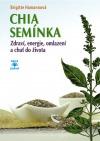 CHIA semínka - Zdraví, energie, omlazení a chuť do života