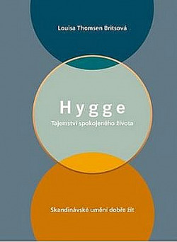 Hygge - Tajemství spokojeného života obálka knihy