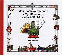 Jak mašinka Růžena s Mydlifouskem zachránili cirkus obálka knihy
