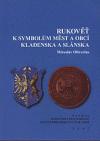 Rukověť k symbolům měst a obcí Kladenska a Slánska