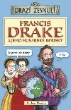 Francis Drake a jeho husarské kousky