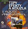 Tipy, efekty a kouzla v Adobe Photoshopu
