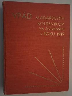 Vpád maďarských boľševikov na Slovensko v roku 1919 obálka knihy
