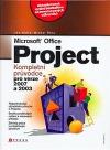 Microsoft Office Project Kompletní průvodce pro verze 2007 a 2003