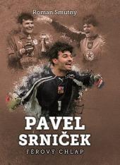 Pavel Srniček: férový chlap