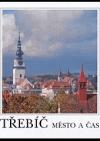 Třebíč: město a čas