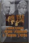O věrném filmování Antonie Nedošínské a Theodora Pištěka