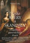 Velké aféry a skandály evropských panovnických dvorů