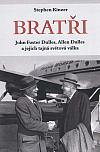 Bratři : John Foster Dulles, Allen Dulles a jejich tajná světová válka