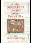 Kniha Dvacatera umění mistra Pavla Žídka: část přírodovědná
