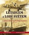 Letadlem & lodí světem - S Janem A. Baťou za světovým obchodem 1932–1937