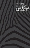 Proč má zebra pruhy aneb Chytrej jak rádio 2