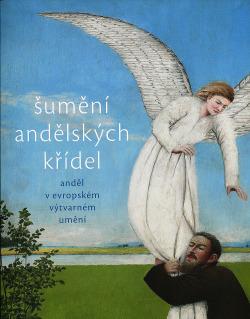 Šumění andělských křídel - Anděl v evropském výtvarném umění obálka knihy