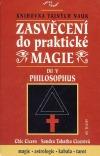 Zasvěcení do praktické magie V - Philosophus